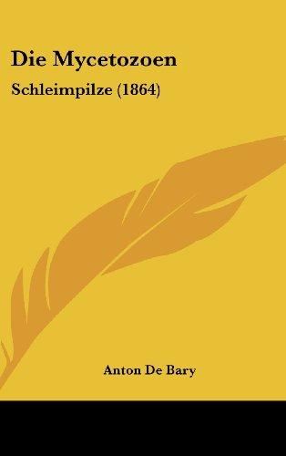 9781161234251: Die Mycetozoen: Schleimpilze (1864)