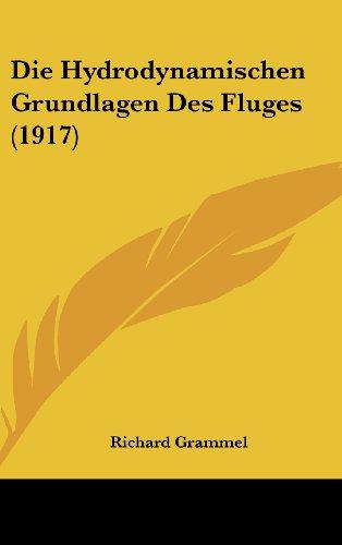 9781161235098: Die Hydrodynamischen Grundlagen Des Fluges (1917)