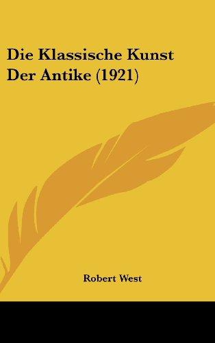 9781161237320: Die Klassische Kunst Der Antike (1921)