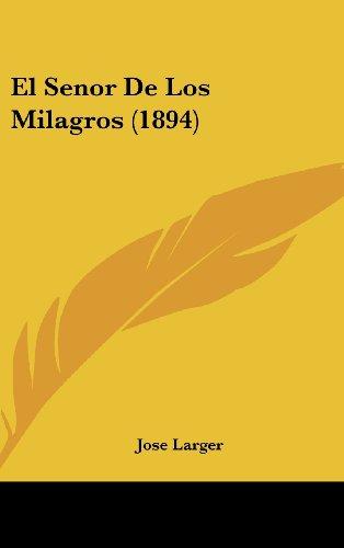 9781161237528: El Senor De Los Milagros (1894) (Spanish Edition)