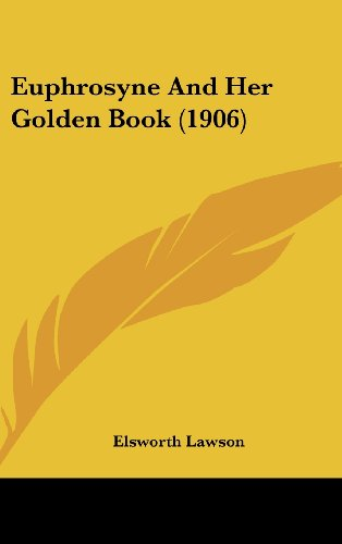 9781161237597: Euphrosyne And Her Golden Book (1906)