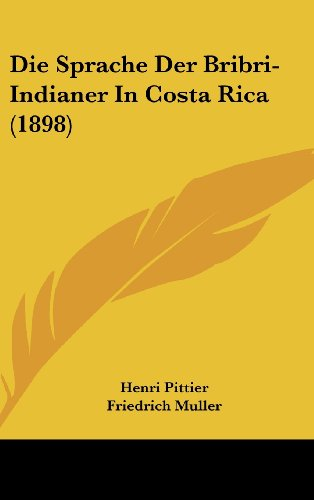 9781161239348: Die Sprache Der Bribri-Indianer In Costa Rica (1898) (German Edition)