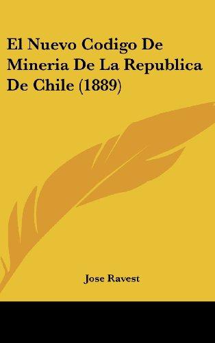 9781161239492: El Nuevo Codigo de Mineria de La Republica de Chile (1889)