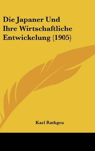 9781161242034: Die Japaner Und Ihre Wirtschaftliche Entwickelung (1905) (German Edition)