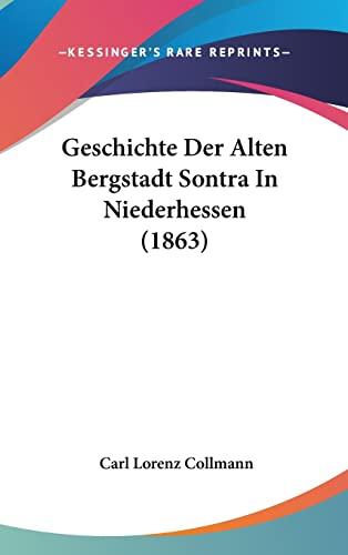 9781161243833: Geschichte Der Alten Bergstadt Sontra In Niederhessen (1863) (German Edition)