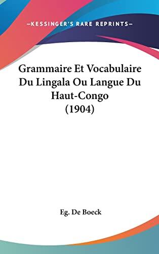 9781161245578: Grammaire Et Vocabulaire Du Lingala Ou Langue Du Haut-Congo (1904) (French Edition)