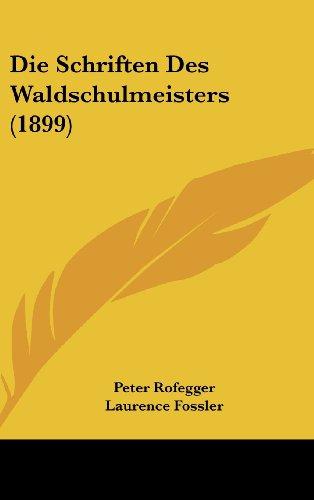 9781161248630: Die Schriften Des Waldschulmeisters (1899)