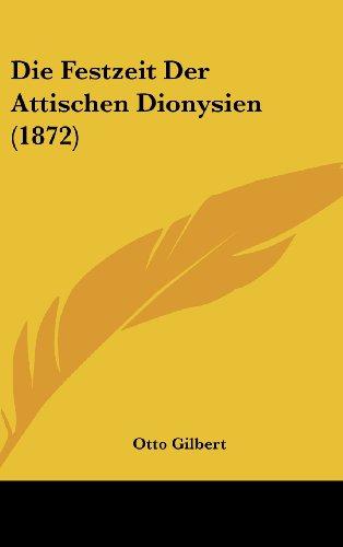 9781161251968: Die Festzeit Der Attischen Dionysien (1872) (German Edition)