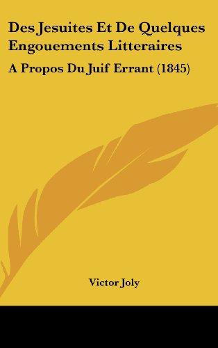 9781161253450: Des Jesuites Et De Quelques Engouements Litteraires: A Propos Du Juif Errant (1845) (French Edition)