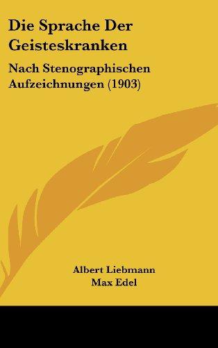 9781161253849: Die Sprache Der Geisteskranken: Nach Stenographischen Aufzeichnungen (1903)