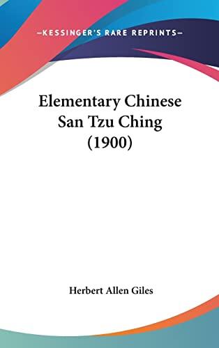 9781161254044: Elementary Chinese San Tzu Ching (1900)