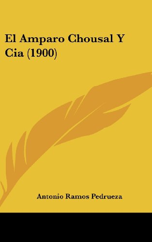 9781161254723: El Amparo Chousal Y Cia (1900) (Spanish Edition)