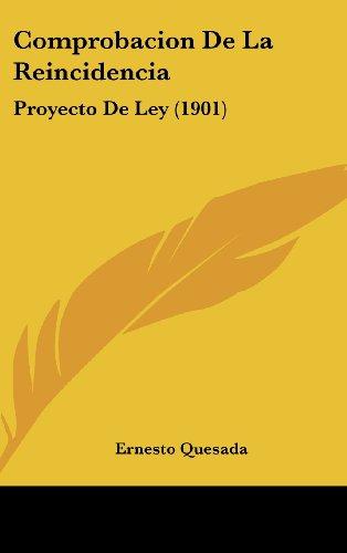 9781161255096: Comprobacion De La Reincidencia: Proyecto De Ley (1901) (Spanish Edition)
