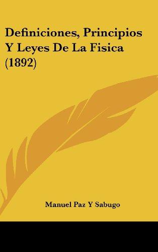 9781161255935: Definiciones, Principios Y Leyes De La Fisica (1892) (Spanish Edition)