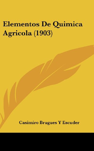9781161257427: Elementos De Quimica Agricola (1903) (Spanish Edition)