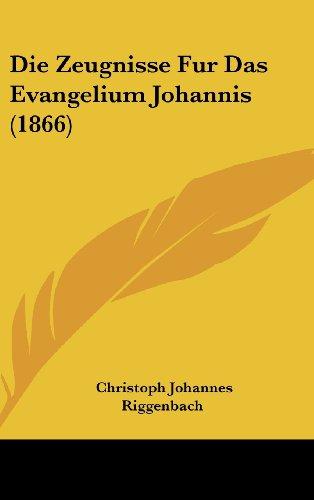 9781161258868: Die Zeugnisse Fur Das Evangelium Johannis (1866) (German Edition)