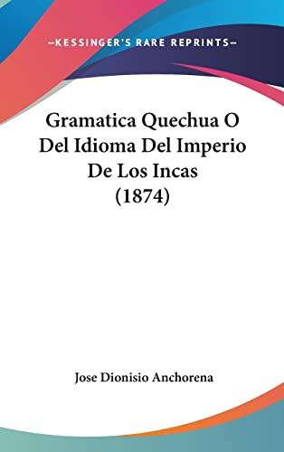 9781161259100: Gramatica Quechua O Del Idioma Del Imperio De Los Incas (1874) (Spanish Edition)