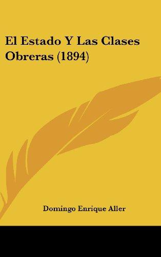9781161259575: El Estado Y Las Clases Obreras (1894) (Spanish Edition)