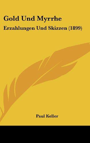 9781161262438: Gold Und Myrrhe: Erzahlungen Und Skizzen (1899) (German Edition)