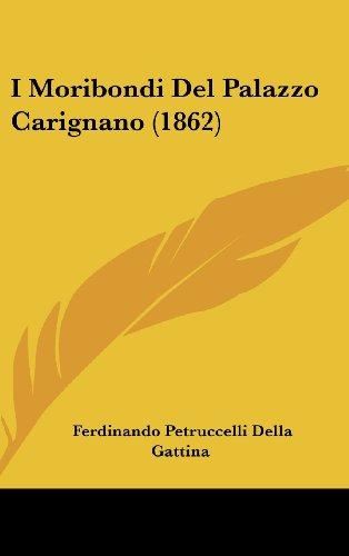 9781161262506: I Moribondi del Palazzo Carignano (1862)
