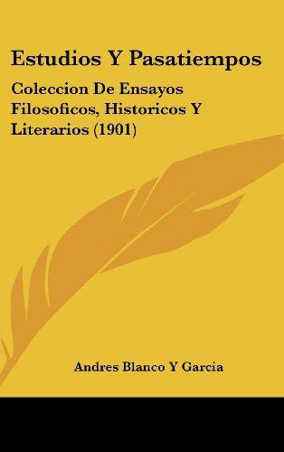 9781161263480: Estudios y Pasatiempos: Coleccion de Ensayos Filosoficos, Historicos y Literarios (1901)