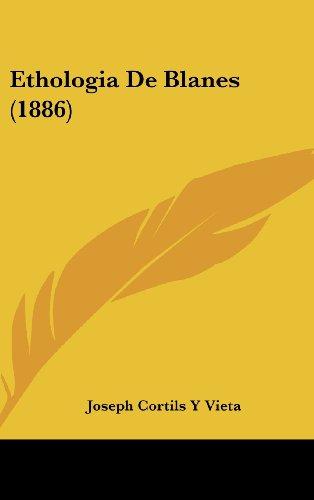 9781161263497: Ethologia De Blanes (1886) (Spanish Edition)