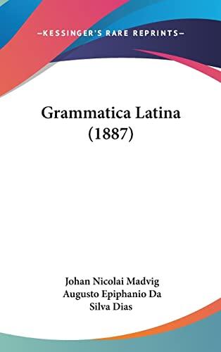 9781161263589: Grammatica Latina (1887) (English and Portuguese Edition)