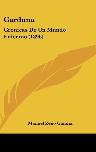 9781161264098: Garduna: Cronicas De Un Mundo Enfermo (1896) (Spanish Edition)