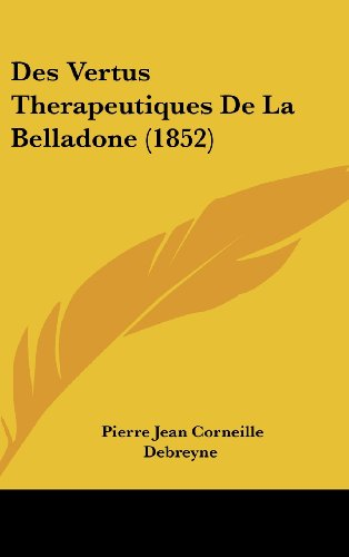 9781161270150: Des Vertus Therapeutiques De La Belladone (1852) (French Edition)