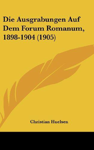 9781161270235: Die Ausgrabungen Auf Dem Forum Romanum, 1898-1904 (1905)