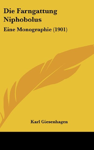 9781161271584: Die Farngattung Niphobolus: Eine Monographie (1901) (German Edition)