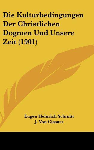 9781161271690: Die Kulturbedingungen Der Christlichen Dogmen Und Unsere Zeit (1901)