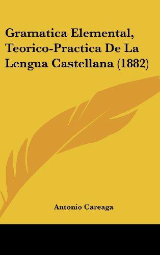 9781161273816: Gramatica Elemental, Teorico-Practica de La Lengua Castellana (1882)