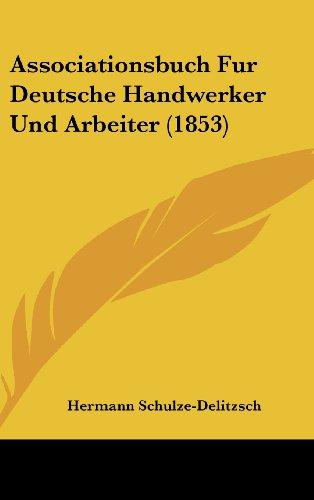 9781161276701: Associationsbuch Fur Deutsche Handwerker Und Arbeiter (1853) (German Edition)