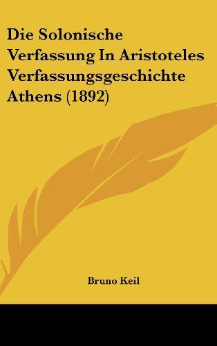 9781161279122: Die Solonische Verfassung In Aristoteles Verfassungsgeschichte Athens (1892) (German Edition)
