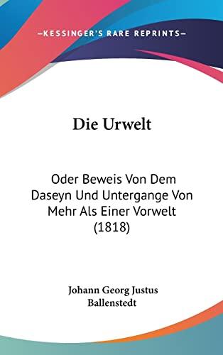 Die Urwelt: Oder Beweis Von Dem Daseyn Und Untergange Von Mehr Als Einer Vorwelt (1818) (German ...