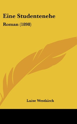 9781161283020: Eine Studentenehe: Roman (1898) (German Edition)