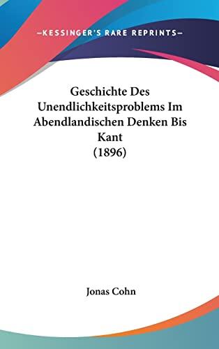 9781161284737: Geschichte Des Unendlichkeitsproblems Im Abendlandischen Denken Bis Kant (1896)