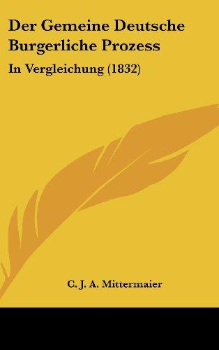 9781161285666: Der Gemeine Deutsche Burgerliche Prozess: In Vergleichung (1832) (German Edition)