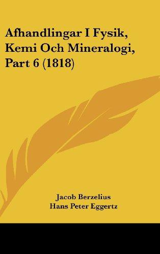 9781161286748: Afhandlingar I Fysik, Kemi Och Mineralogi, Part 6 (1818) (Spanish Edition)