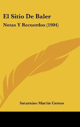 9781161287073: El Sitio De Baler: Notas Y Recuerdos (1904) (Spanish Edition)