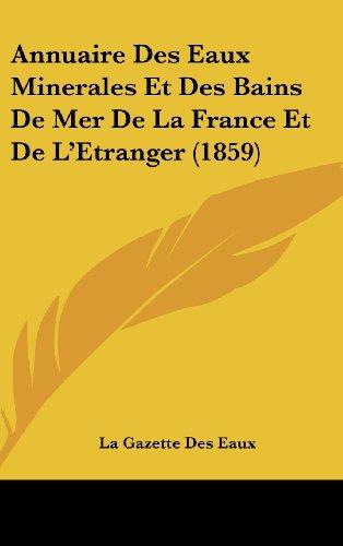 9781161287882: Annuaire Des Eaux Minerales Et Des Bains de Mer de La France Et de L'Etranger (1859)