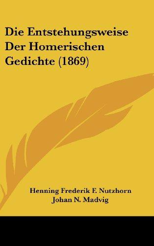 9781161288063: Die Entstehungsweise Der Homerischen Gedichte (1869)