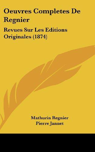 9781161288445: Oeuvres Completes de Regnier: Revues Sur Les Editions Originales (1874)