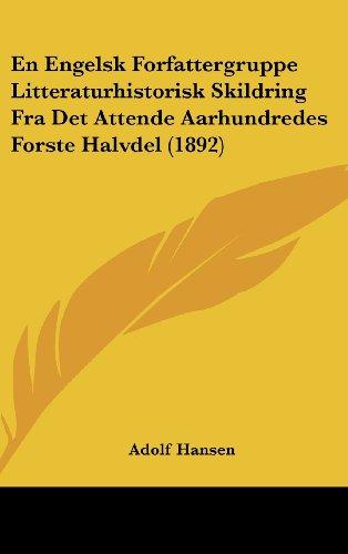 9781161290752: En Engelsk Forfattergruppe Litteraturhistorisk Skildring Fra Det Attende Aarhundredes Forste Halvdel (1892) (Chinese Edition)