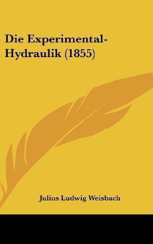 9781161292190: Die Experimental-Hydraulik (1855)