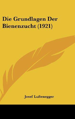 9781161292725: Die Grundlagen Der Bienenzucht (1921)