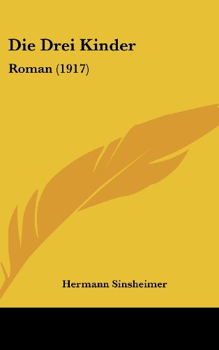 9781161293777: Die Drei Kinder: Roman (1917) (German Edition)