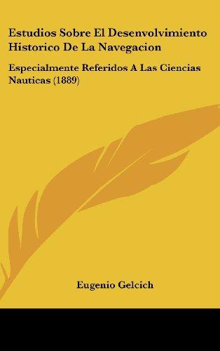 9781161295115: Estudios Sobre El Desenvolvimiento Historico de La Navegacion: Especialmente Referidos a Las Ciencias Nauticas (1889)