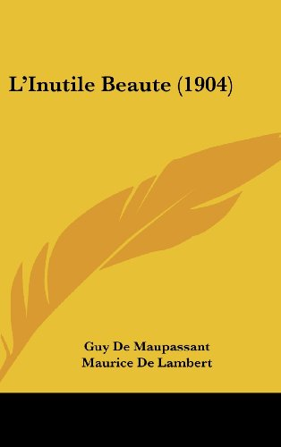 9781161295726: L'Inutile Beaute (1904) (French Edition)